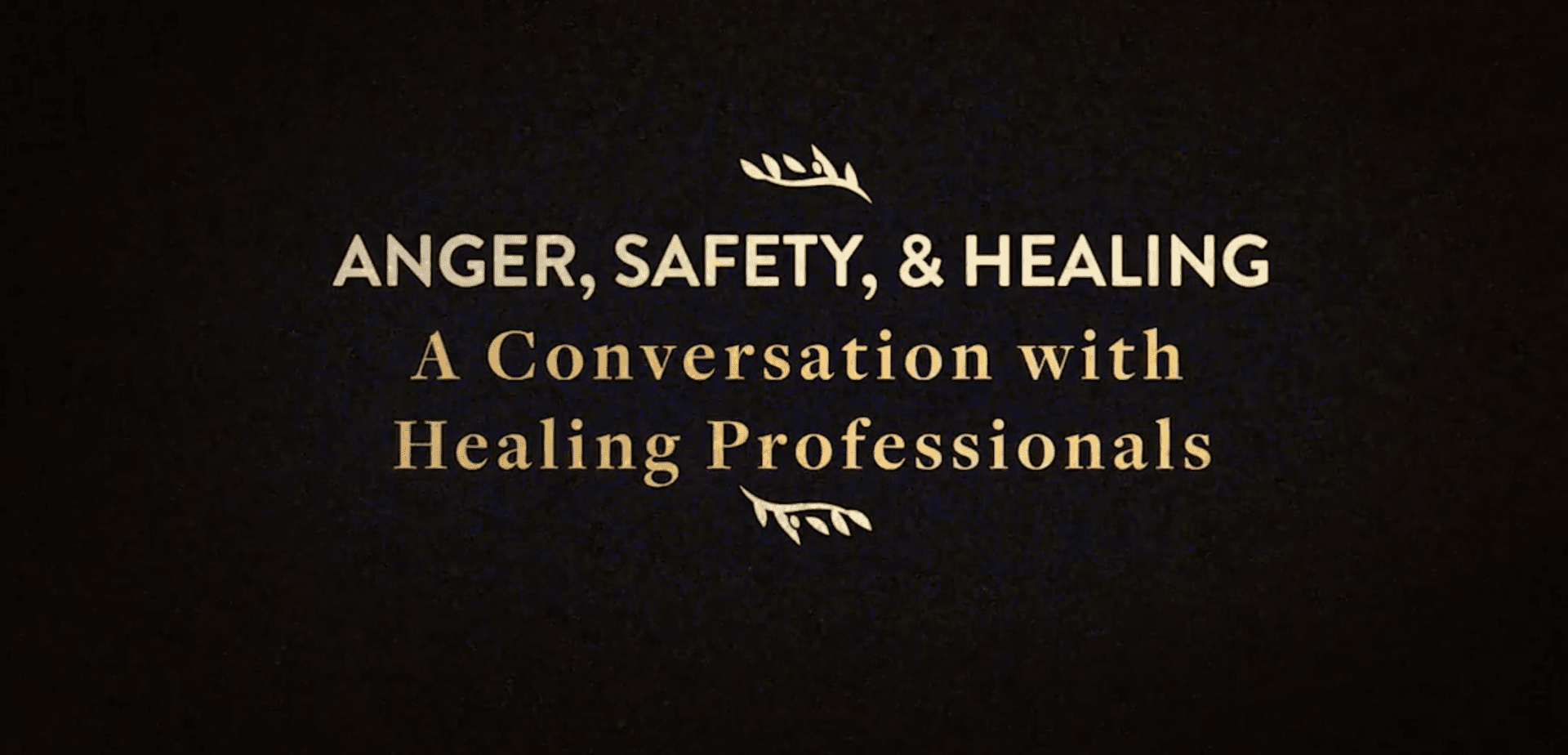 anger, safety, and healing